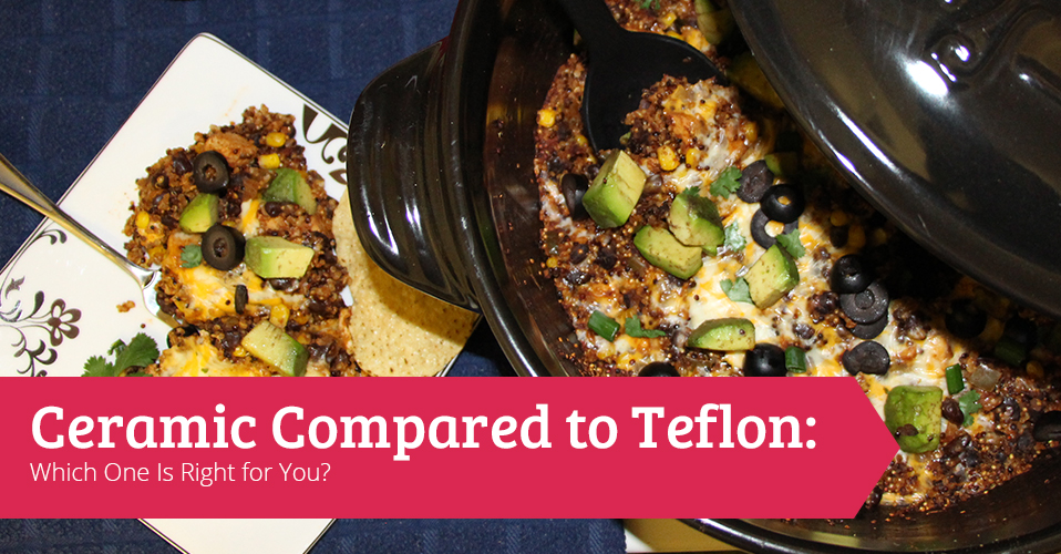 Ceramic Cookware Compared to Teflon: Which One Is Right for