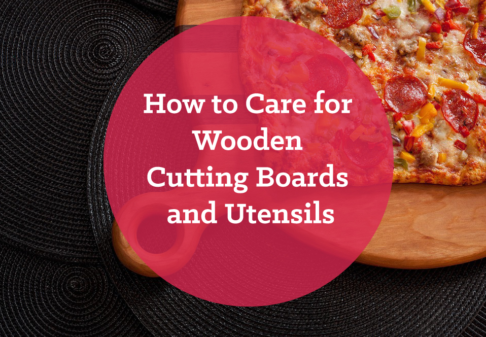 Caring for Wooden Cutting Boards and Utensils