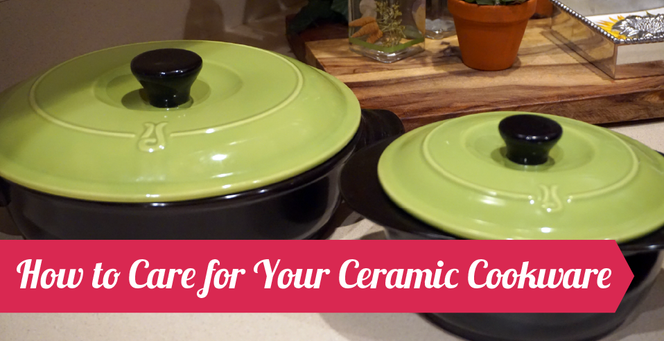how to care for your ceramic cookware