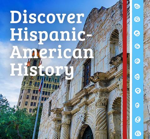Discover Hispanic-American History