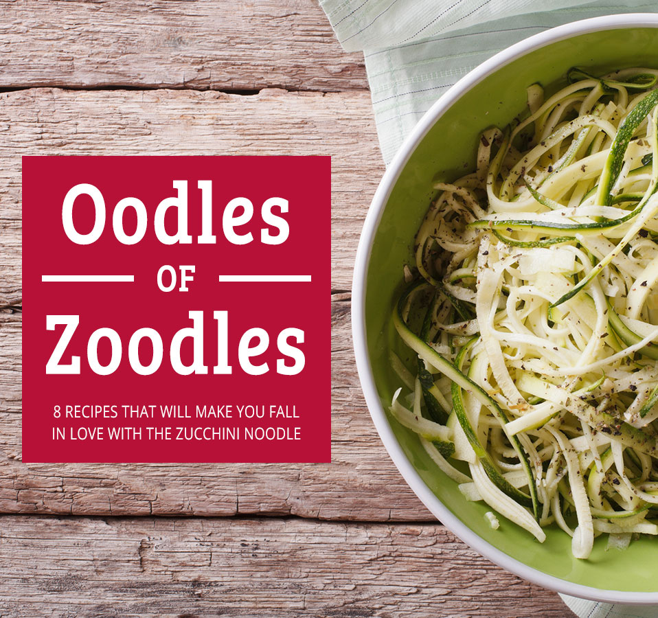 Oodles of Zoodles Recipes