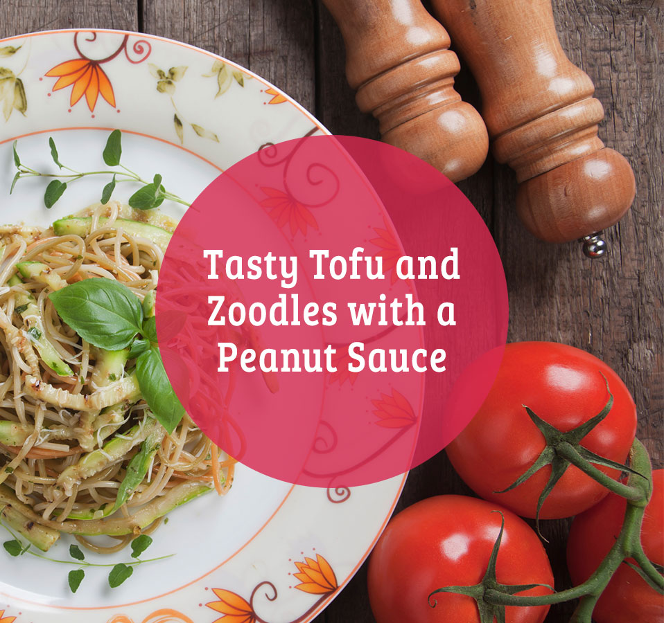 Tofu and Zoodle Recipe with Peanut Sauce