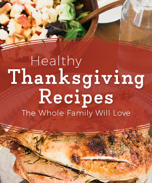 Healthy Thanksgiving Recipes the Whole Family Will Love