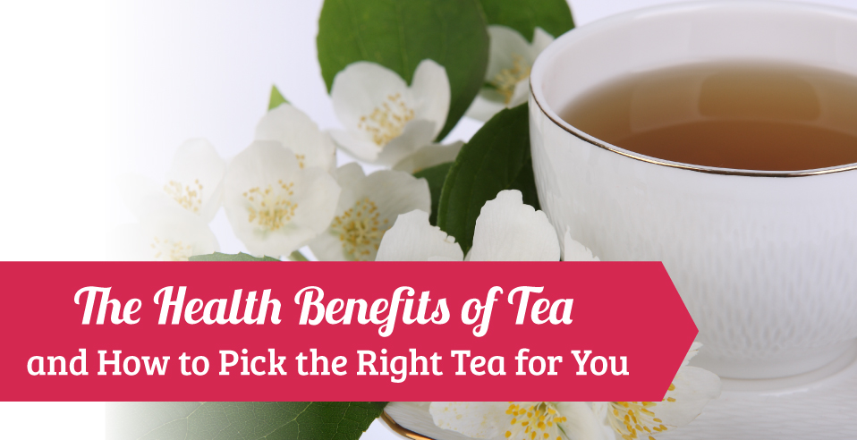 The health benefits of tea and how to pick the right tea for you