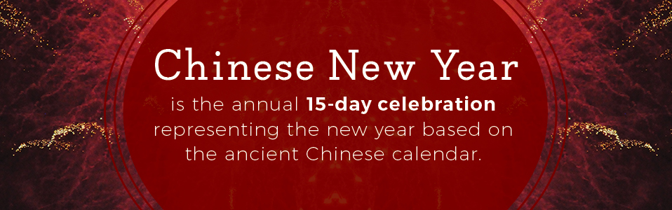 Chinese New Year is the annual 15-day celebration representing the new year based on the ancient Chinese calendar.