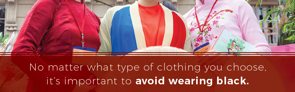 No matter what type of clothing you choose, it's important to avoid wearing black.