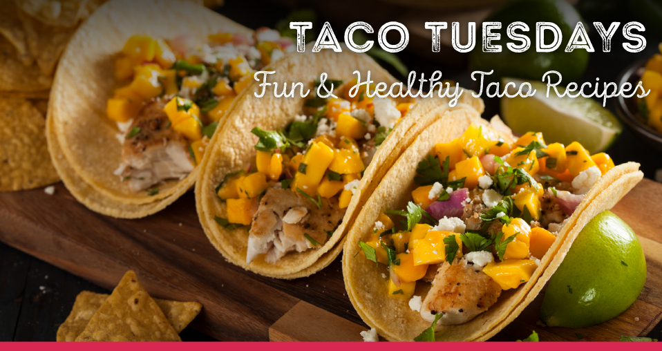 Fun and Healthy Recipes for Tacos
