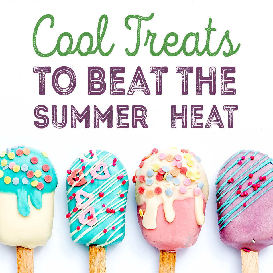 Cool Treats to Beat the Summer Heat
