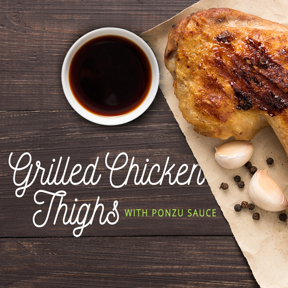 Grilled Chicken Thighs with Ponzu Sauce