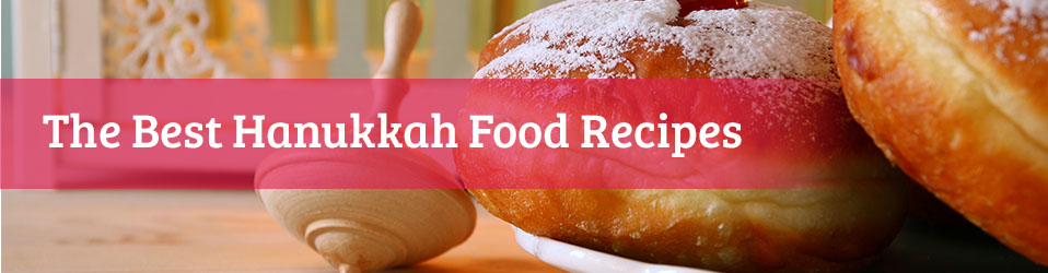 The Best Hanukkah Food Recipes