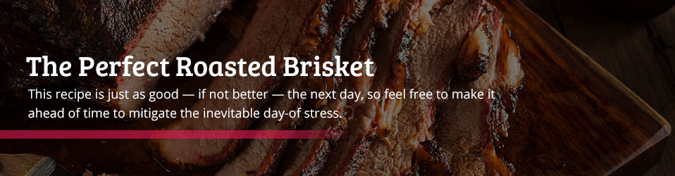 The Perfect Roasted Brisket Recipe