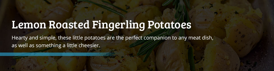 Lemon Roasted Fingerling Potatoes Recipe